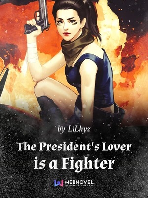 The President's Lover is a Fighter
