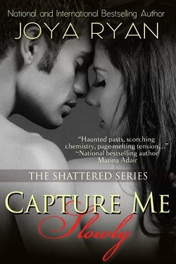Capture Me Slowly (Shattered 3)