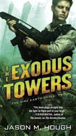 The Exodus Towers (Dire Earth Cycle #2)